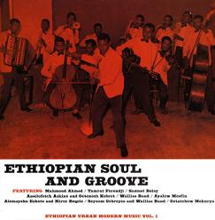 Ethiopian Soul And Groove: Ethiopian Urban Modern Music Vol. 1