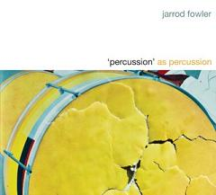 Jarrod Fowler Percussion as Percussion