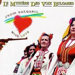 Le Mystere Des Voix Bulgares From Bulgaria with Love