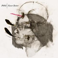 P.O.S Never Better