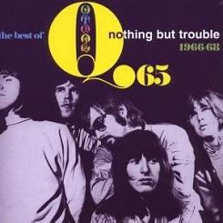 Q65 The Best of Q65: Nothing But Trouble 1966-68
