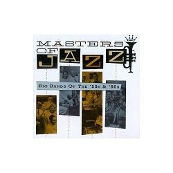 Masters Of Jazz, Vol. 4: Big Bands Of The '50s & '60s