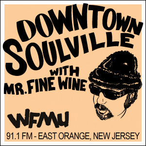Downtown Soulville with Mr. Fine Wine | WFMU